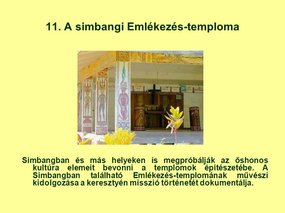 11. A simbangi Emlékezés-temploma Simbangban és más helyeken is megpróbálják az őshonos kultúra elemeit bevonni a templomok építészetébe. A Simbangban