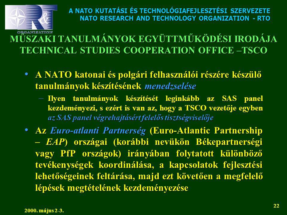 A NATO KUTATÁSI ÉS TECHNOLÓGIAFEJLESZTÉSI SZERVEZETE NATO RESEARCH AND TECHNOLOGY ORGANIZATION - RTO 2000. május 2-3. 22 MŰSZAKI TANULMÁNYOK EGYÜTTMŰK