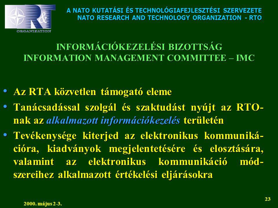A NATO KUTATÁSI ÉS TECHNOLÓGIAFEJLESZTÉSI SZERVEZETE NATO RESEARCH AND TECHNOLOGY ORGANIZATION - RTO 2000. május 2-3. 23 INFORMÁCIÓKEZELÉSI BIZOTTSÁG