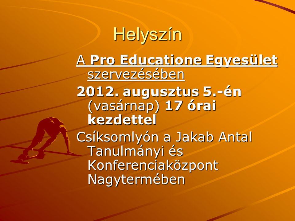 Helyszín A Pro Educatione Egyesület szervezésében 2012. augusztus 5.-én (vasárnap) 17 órai kezdettel Csíksomlyón a Jakab Antal Tanulmányi és Konferenc