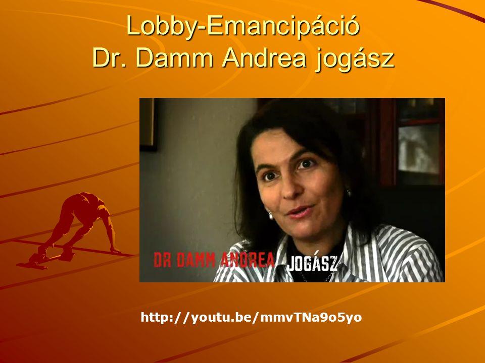 Lobby-Emancipáció Dr. Damm Andrea jogász http://youtu.be/mmvTNa9o5yo