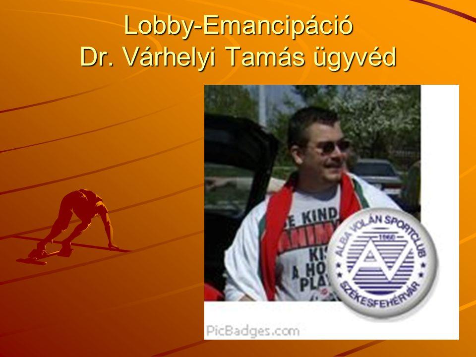 Lobby-Emancipáció Dr. Várhelyi Tamás ügyvéd