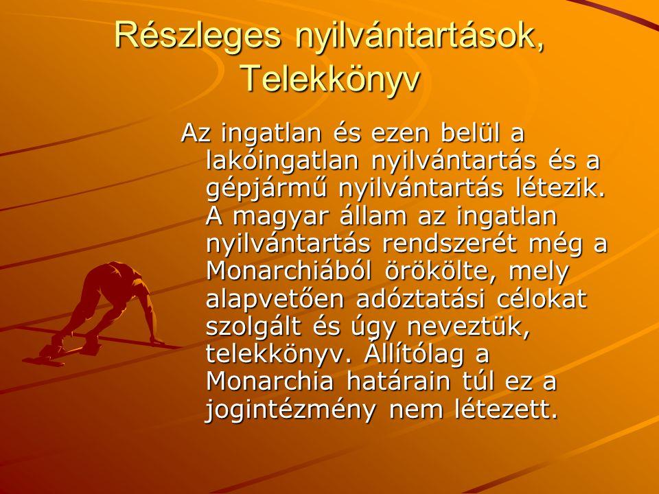 Részleges nyilvántartások, Telekkönyv Az ingatlan és ezen belül a lakóingatlan nyilvántartás és a gépjármű nyilvántartás létezik. A magyar állam az in