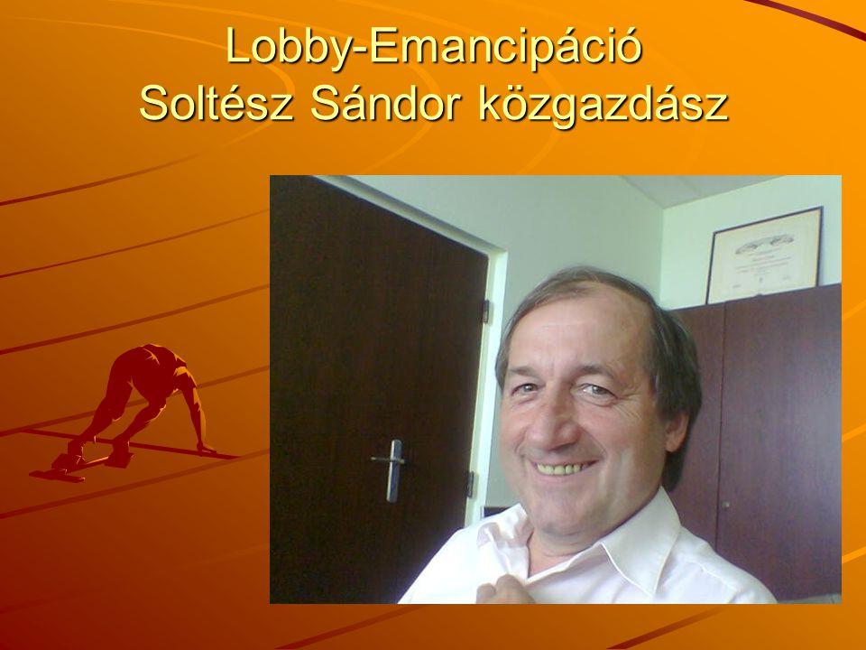 Lobby-Emancipáció Soltész Sándor közgazdász
