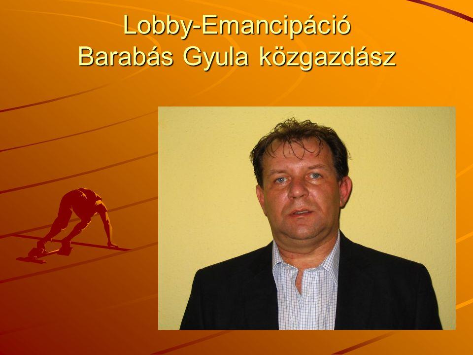 Lobby-Emancipáció Barabás Gyula közgazdász
