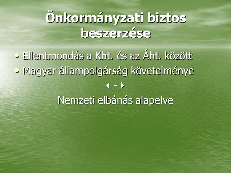 Önkormányzati biztos beszerzése • Ellentmondás a Kbt. és az Áht. között • Magyar állampolgárság követelménye  -  Nemzeti elbánás alapelve