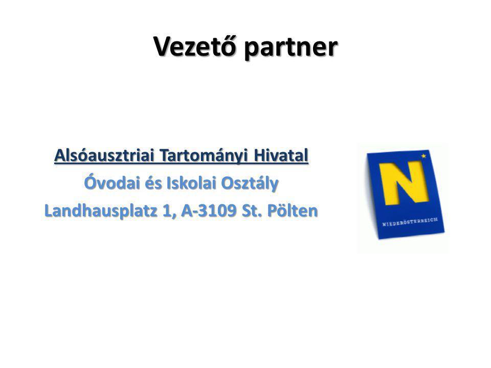Vezető partner Alsóausztriai Tartományi Hivatal Óvodai és Iskolai Osztály Landhausplatz 1, A-3109 St.