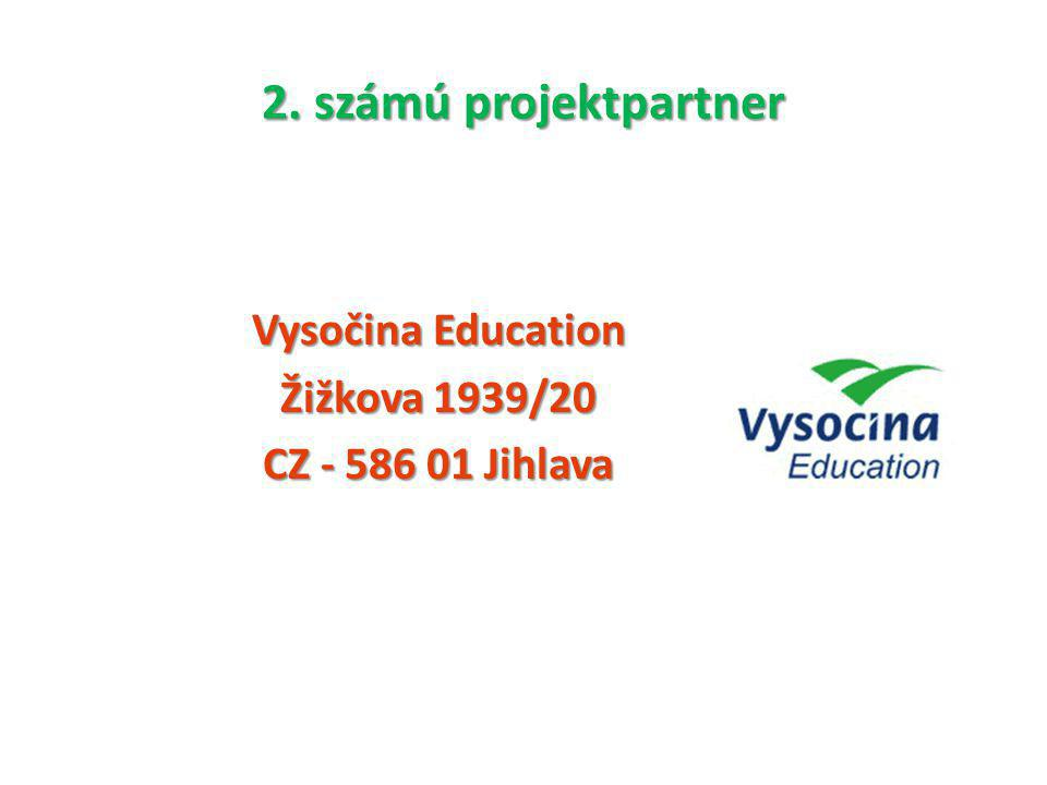 2. számú projektpartner Vysočina Education Žižkova 1939/20 CZ - 586 01 Jihlava