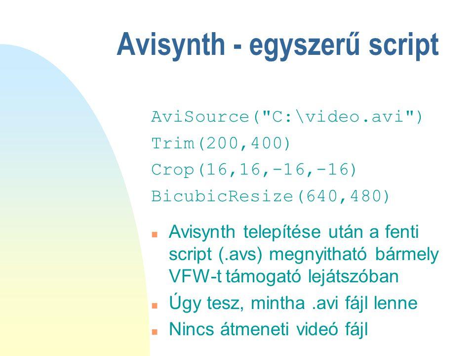 Avisynth - egyszerű script AviSource(