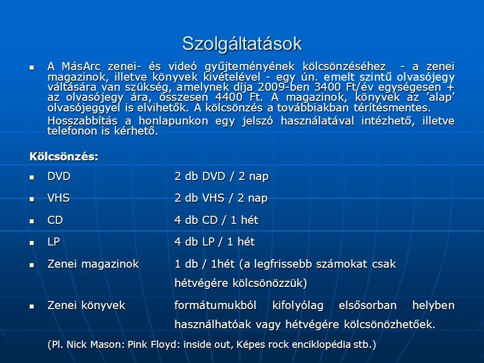 Szolgáltatások Zene 2000 db CD és 3000 db LP CD  Könnyűzene 1080 db  Komolyzene309 db  Jazz222 db  Népzene144 db  Irodalmi felvételek105 db(csak a megzenésített irodalom, a hangoskönyv CD-ket nem tartalmazza) Film  DVD1291 db  VHS1226 db A teljes gyűjtemény folyamatos bővítés alatt áll.