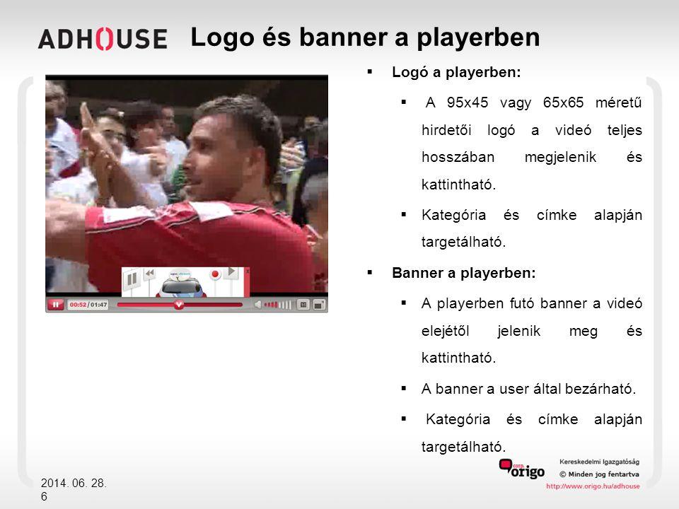  Logó a playerben:  A 95x45 vagy 65x65 méretű hirdetői logó a videó teljes hosszában megjelenik és kattintható.