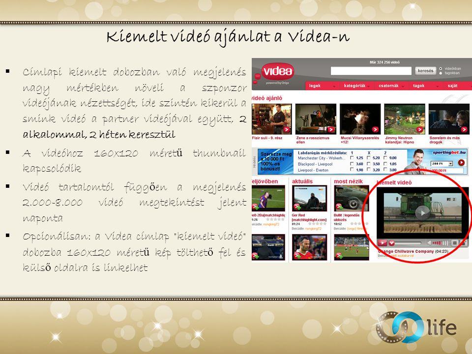 Kiemelt videó ajánlat a Videa-n  Címlapi kiemelt dobozban való megjelenés nagy mértékben növeli a szponzor videójának nézettségét, ide szintén kikerü