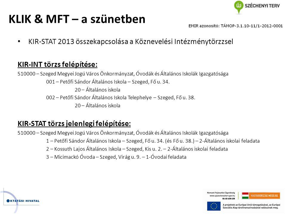 • KIR-STAT 2013 összekapcsolása a Köznevelési Intézménytörzzsel KIR-INT törzs felépítése: 510000 – Szeged Megyei Jogú Város Önkormányzat, Óvodák és Ál