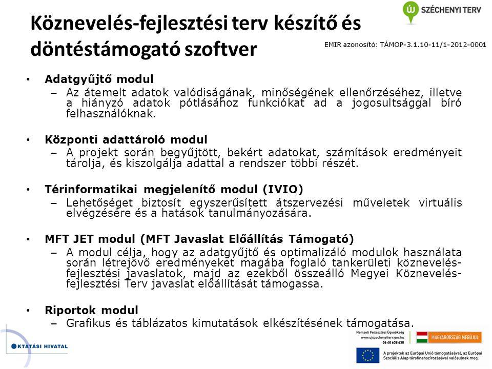 Köznevelés-fejlesztési terv készítő és döntéstámogató szoftver • Adatgyűjtő modul – Az átemelt adatok valódiságának, minőségének ellenőrzéséhez, illet