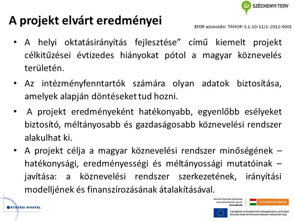 """A projekt elvárt eredményei • A helyi oktatásirányítás fejlesztése"""" című kiemelt projekt célkitűzései évtizedes hiányokat pótol a magyar köznevelés te"""