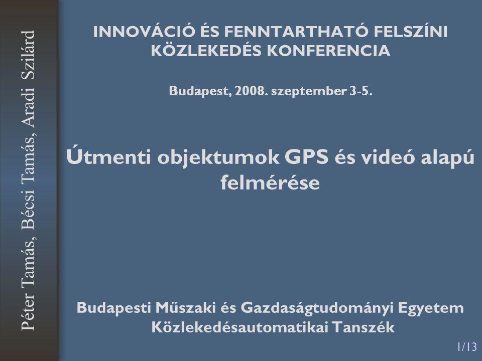 1/13 Péter Tamás, Bécsi Tamás, Aradi Szilárd INNOVÁCIÓ ÉS FENNTARTHATÓ FELSZÍNI KÖZLEKEDÉS KONFERENCIA Budapest, 2008.