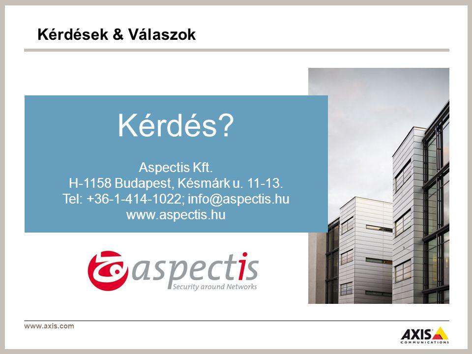 www.axis.com Kérdések & Válaszok Kérdés. Aspectis Kft.