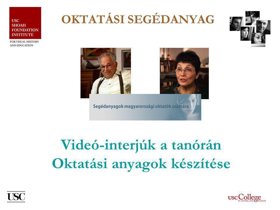OKTATÁSI SEGÉDANYAG Videó-interjúk a tanórán Oktatási anyagok készítése