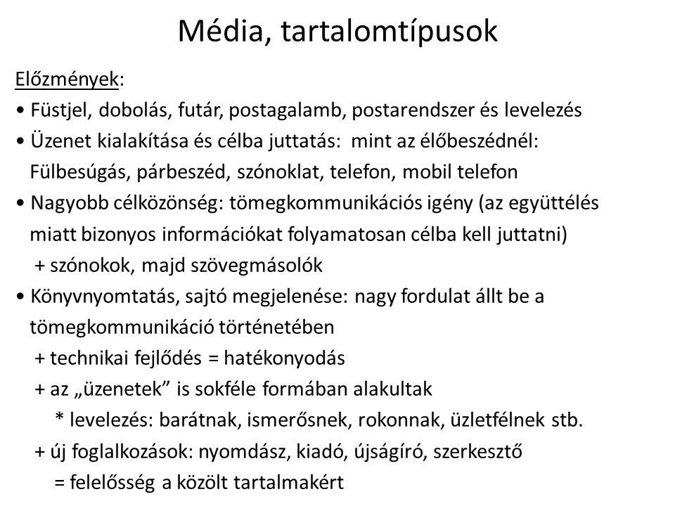 Média, tartalomtípusok Elektromos forradalom: • 19-20.