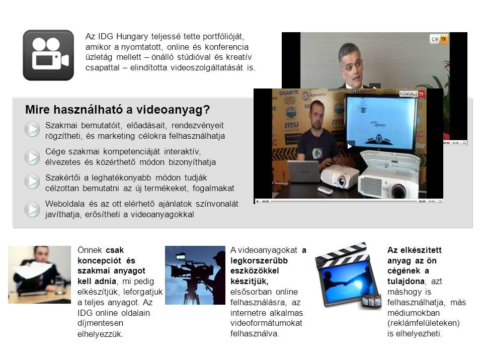 Az IDG Hungary teljessé tette portfólióját, amikor a nyomtatott, online és konferencia üzletág mellett – önálló stúdióval és kreatív csapattal – elindította videoszolgáltatását is.