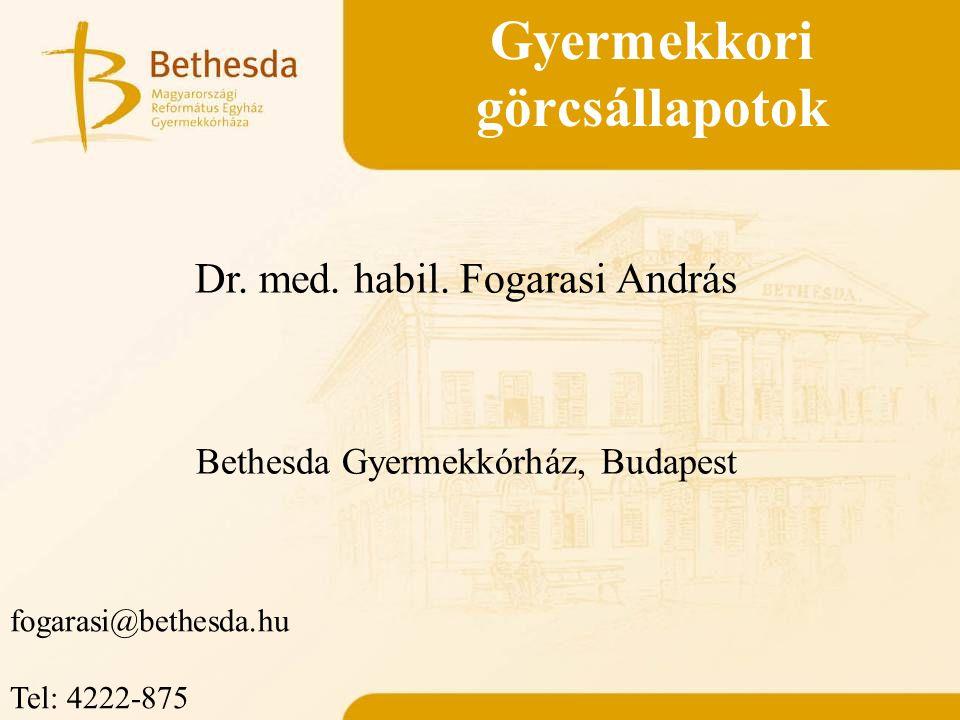 Gyermekkori görcsállapotok Dr. med. habil. Fogarasi András Bethesda Gyermekkórház, Budapest fogarasi@bethesda.hu Tel: 4222-875