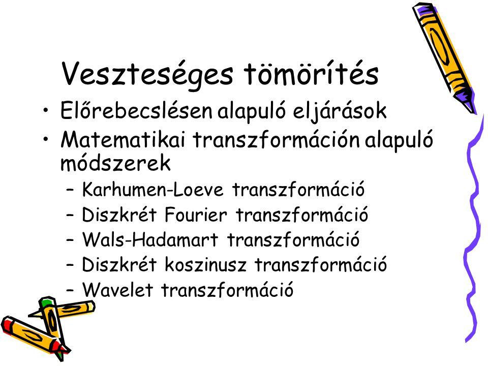 Veszteséges tömörítés •Előrebecslésen alapuló eljárások •Matematikai transzformáción alapuló módszerek –Karhumen-Loeve transzformáció –Diszkrét Fourie