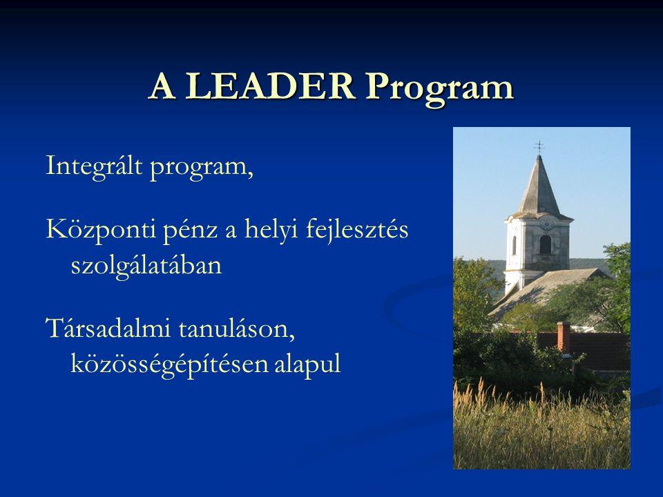 A LEADER Program Integrált program, Központi pénz a helyi fejlesztés szolgálatában Társadalmi tanuláson, közösségépítésen alapul