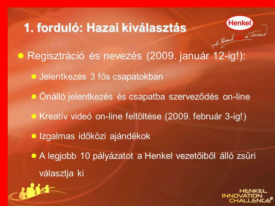 1. forduló: Hazai kiválasztás ● Regisztráció és nevezés (2009. január 12-ig!): ● Jelentkezés 3 fős csapatokban ● Önálló jelentkezés és csapatba szerve