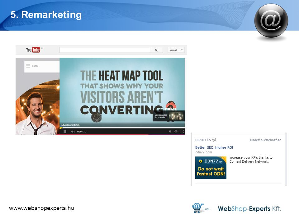 www.webshopexperts.hu 5. Remarketing
