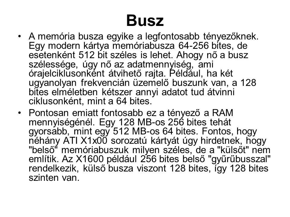 Busz •A memória busza egyike a legfontosabb tényezőknek.