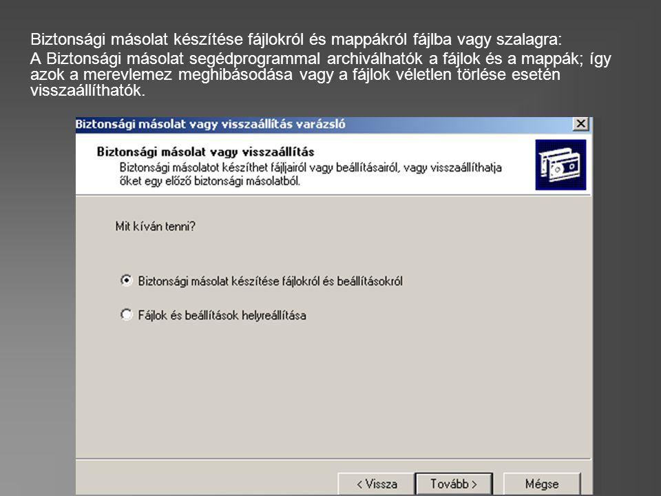 Biztonsági másolat készítése fájlokról és mappákról fájlba vagy szalagra: A Biztonsági másolat segédprogrammal archiválhatók a fájlok és a mappák; így