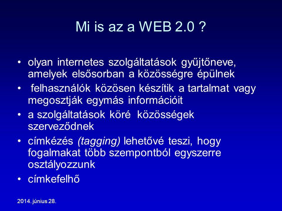 2014. június 28. Mi is az a WEB 2.0 .