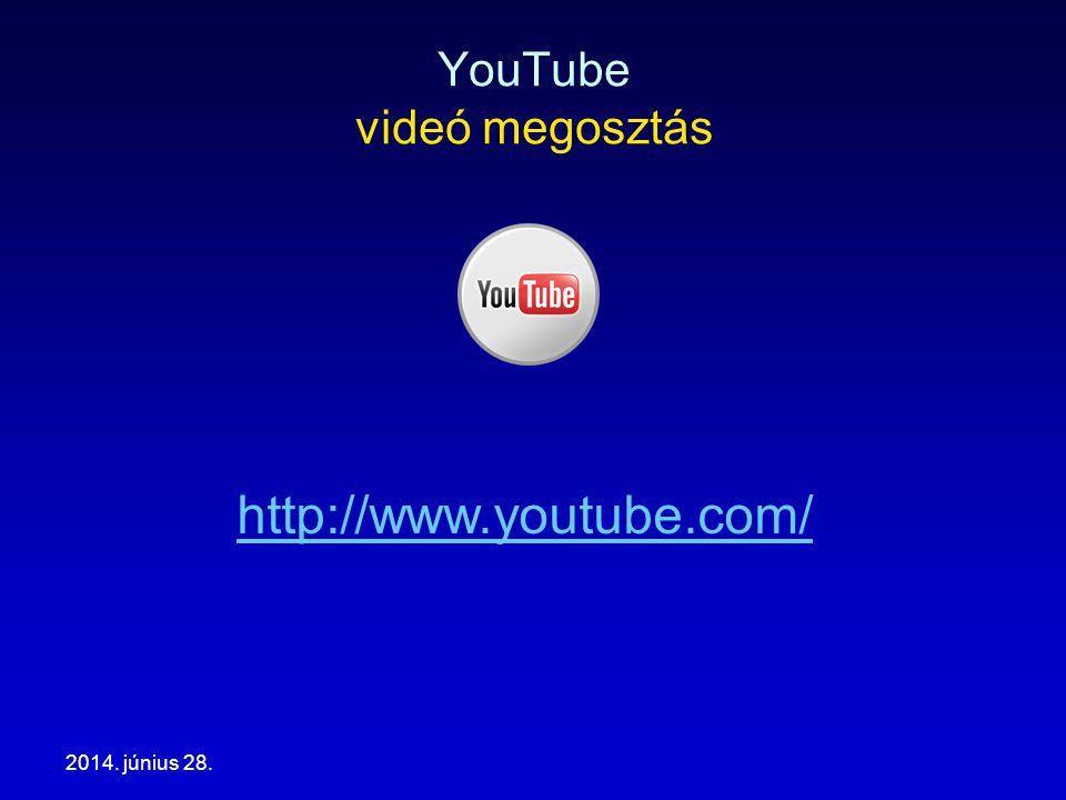 2014. június 28. YouTube videó megosztás http://www.youtube.com/