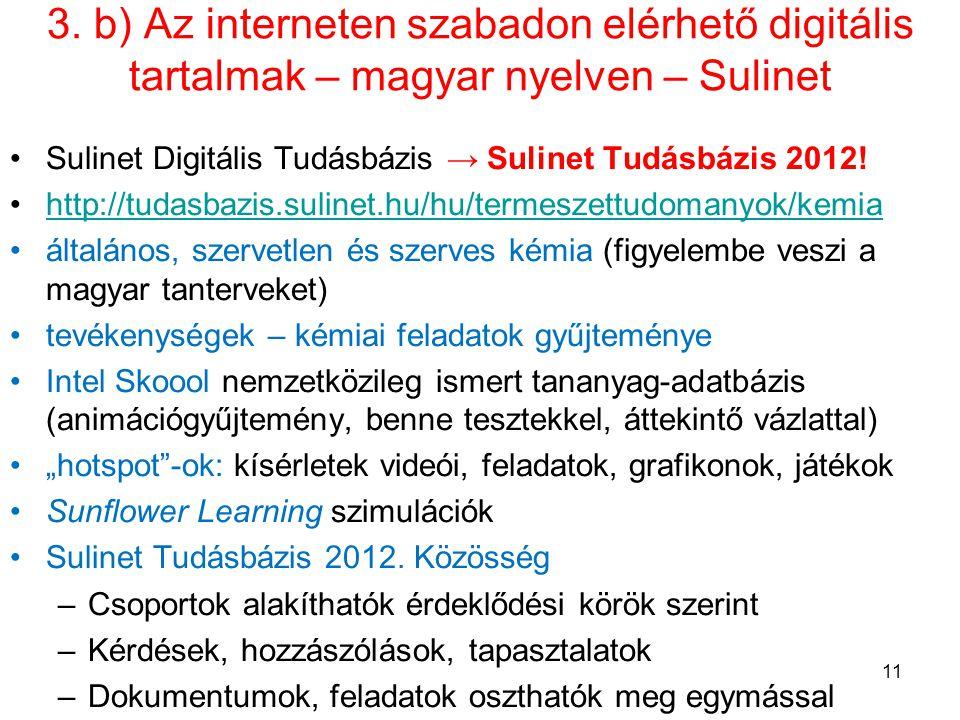 3. b) Az interneten szabadon elérhető digitális tartalmak – magyar nyelven – Sulinet •Sulinet Digitális Tudásbázis → Sulinet Tudásbázis 2012! •http://