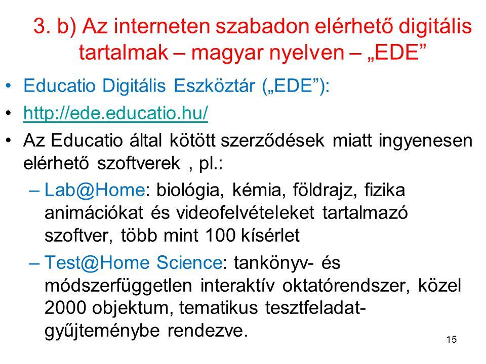 """3. b) Az interneten szabadon elérhető digitális tartalmak – magyar nyelven – """"EDE"""" •Educatio Digitális Eszköztár (""""EDE""""): •http://ede.educatio.hu/http"""