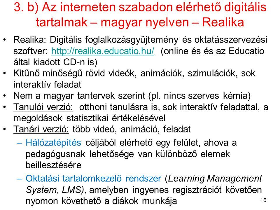 3. b) Az interneten szabadon elérhető digitális tartalmak – magyar nyelven – Realika •Realika: Digitális foglalkozásgyűjtemény és oktatásszervezési sz