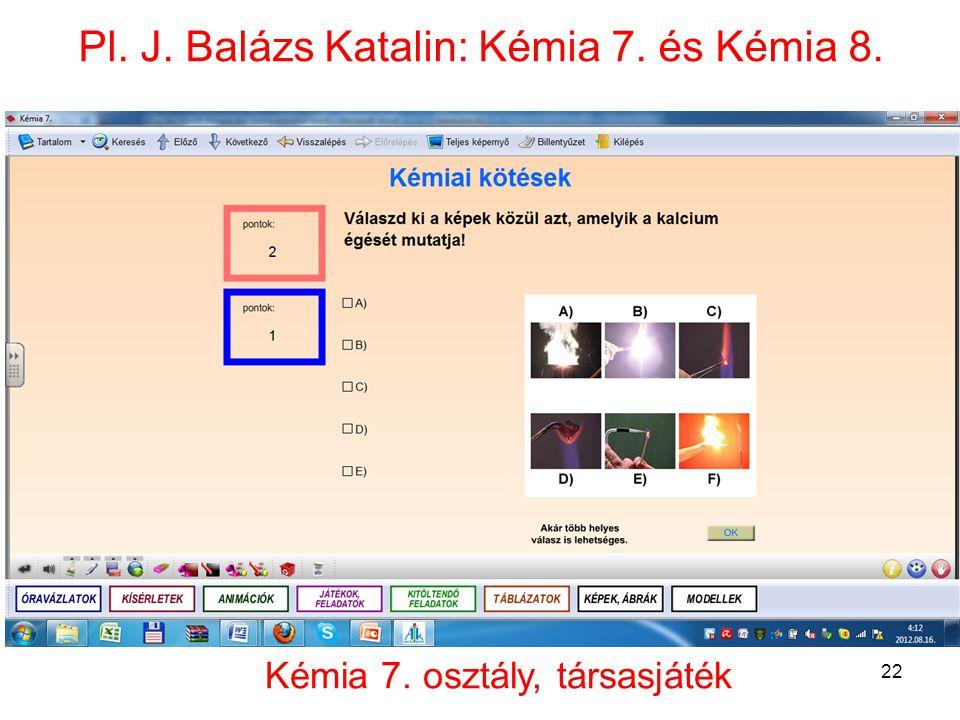 Pl. J. Balázs Katalin: Kémia 7. és Kémia 8. 22 Kémia 7. osztály, társasjáték