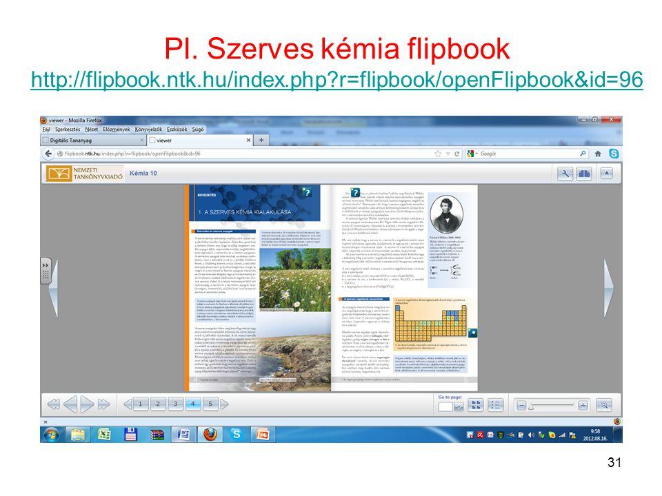 Pl. Szerves kémia flipbook http://flipbook.ntk.hu/index.php?r=flipbook/openFlipbook&id=96 http://flipbook.ntk.hu/index.php?r=flipbook/openFlipbook&id=