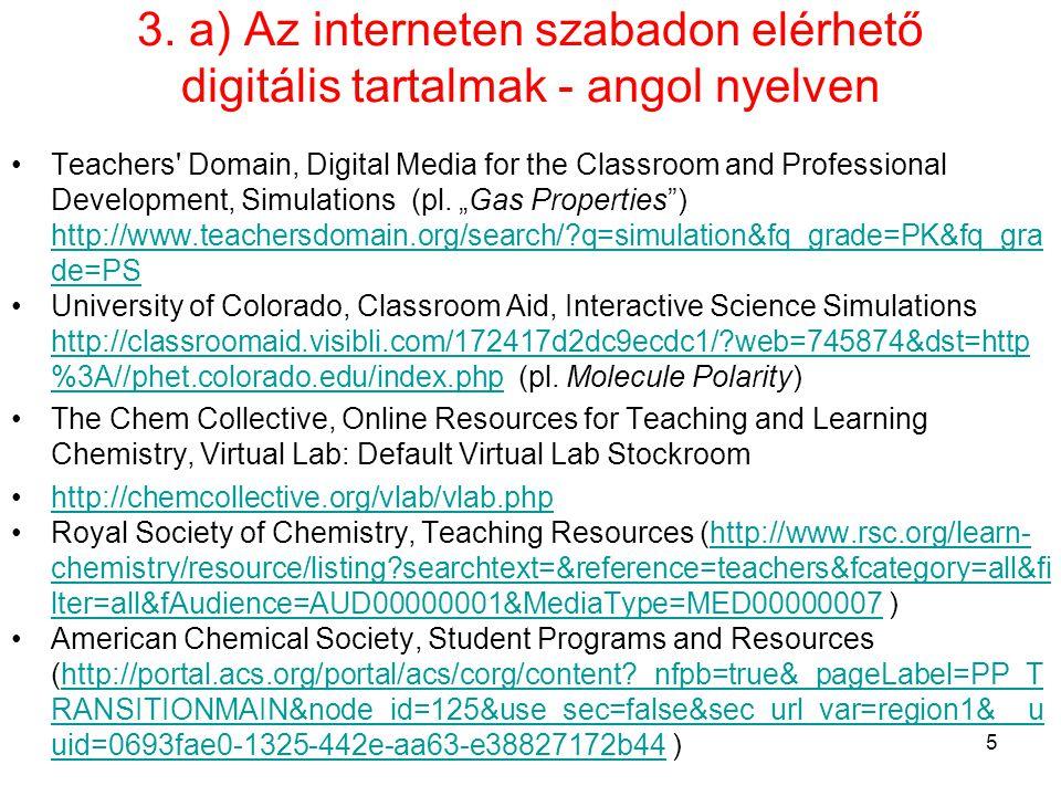 3. a) Az interneten szabadon elérhető digitális tartalmak - angol nyelven •Teachers' Domain, Digital Media for the Classroom and Professional Developm