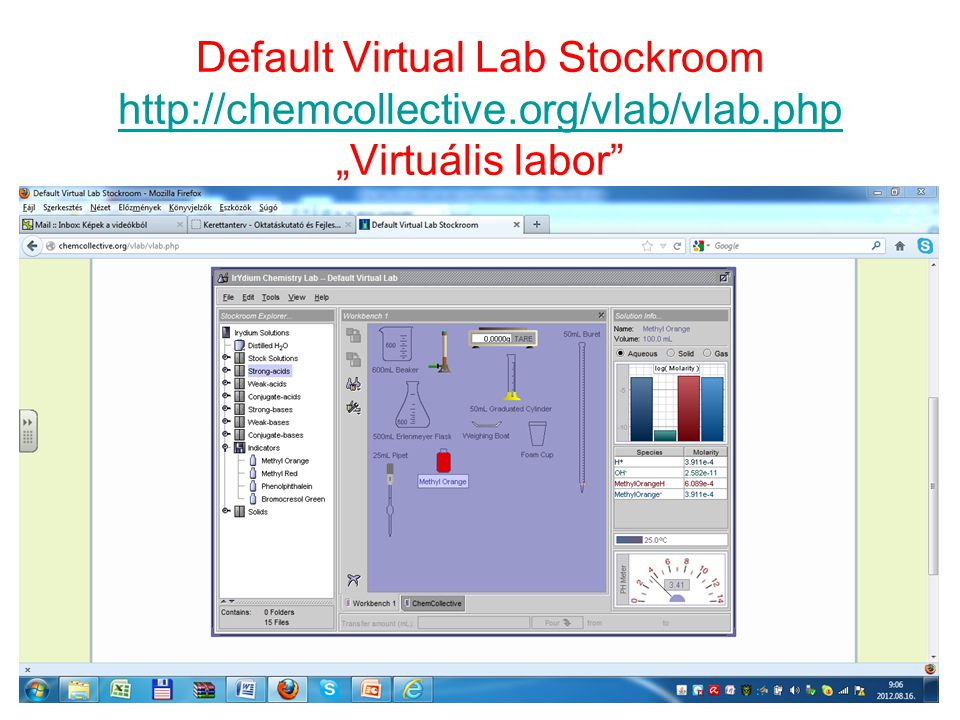 "Default Virtual Lab Stockroom http://chemcollective.org/vlab/vlab.php ""Virtuális labor http://chemcollective.org/vlab/vlab.php 8"