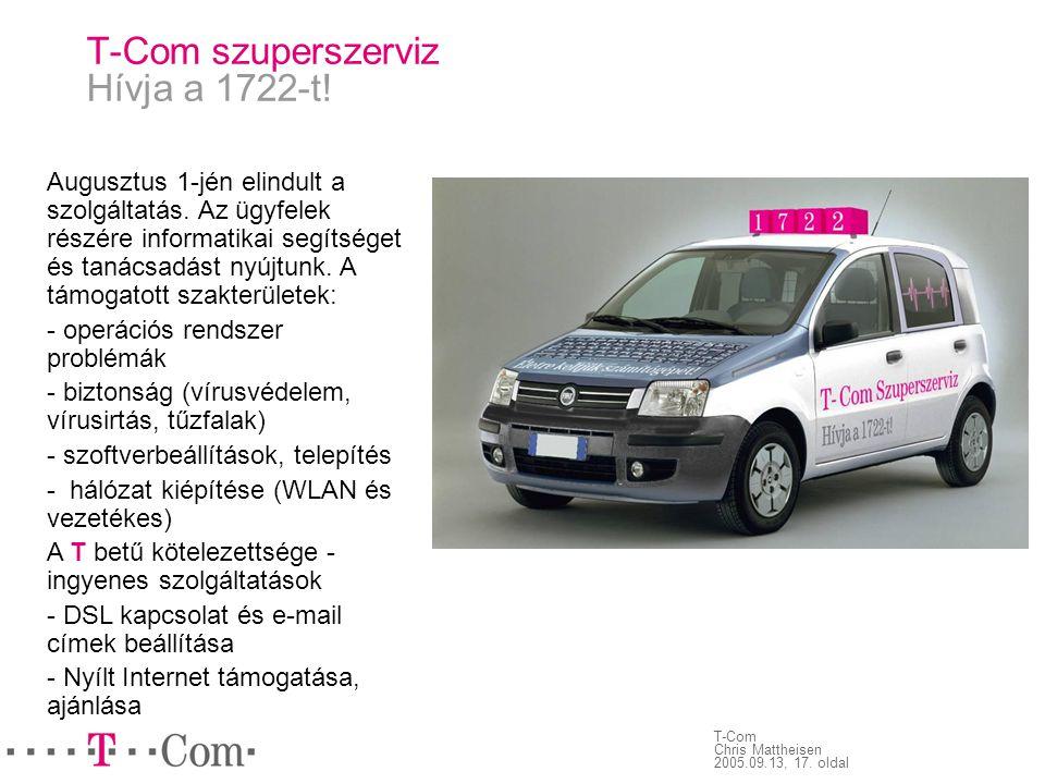 T-Com Chris Mattheisen 2005.09.13, 17. oldal T-Com szuperszerviz Hívja a 1722-t! Augusztus 1-jén elindult a szolgáltatás. Az ügyfelek részére informat