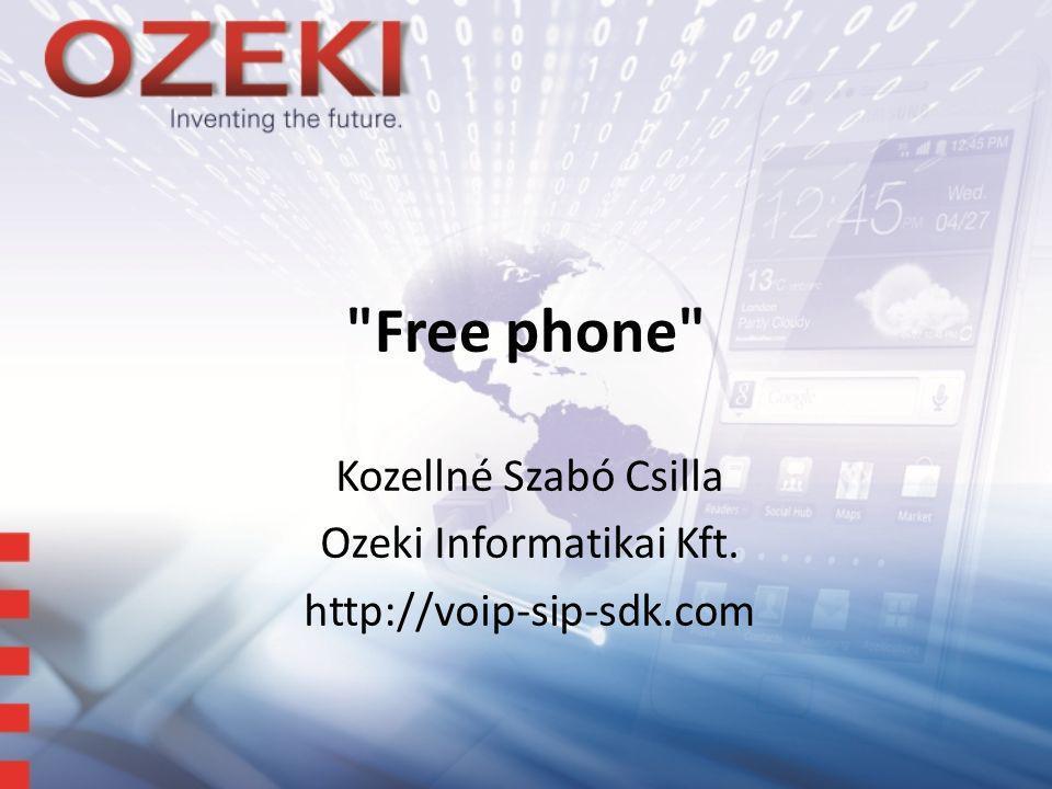 Free phone Kozellné Szabó Csilla Ozeki Informatikai Kft. http://voip-sip-sdk.com