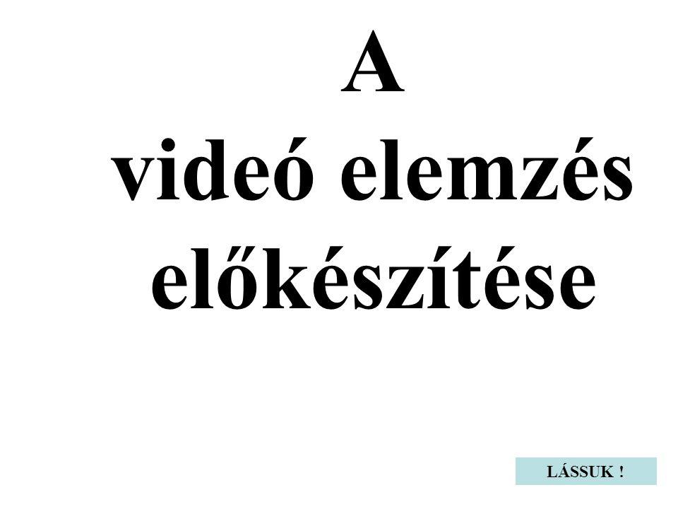 """Az ütemezés jellemzői: • áttekintő bemutató (< 30') o videó elemzés o szoftverek bemutatása • """"egyéni munka o WORD dokumentálással o két részben … • egyebek (röviden)"""