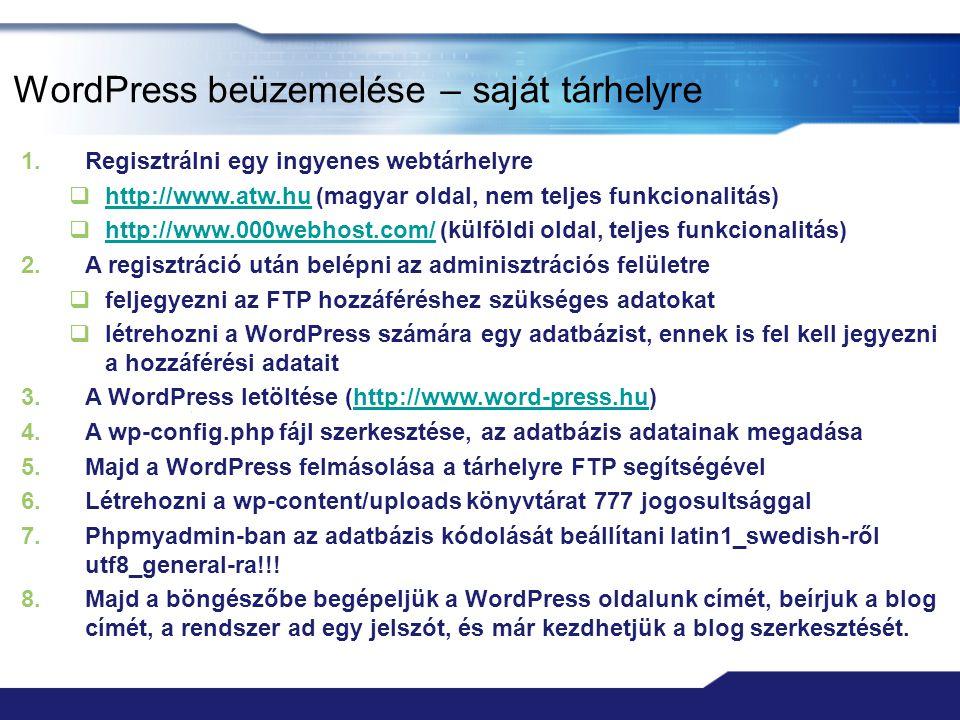 WordPress beüzemelése – saját tárhelyre 1.Regisztrálni egy ingyenes webtárhelyre  http://www.atw.hu (magyar oldal, nem teljes funkcionalitás) http://