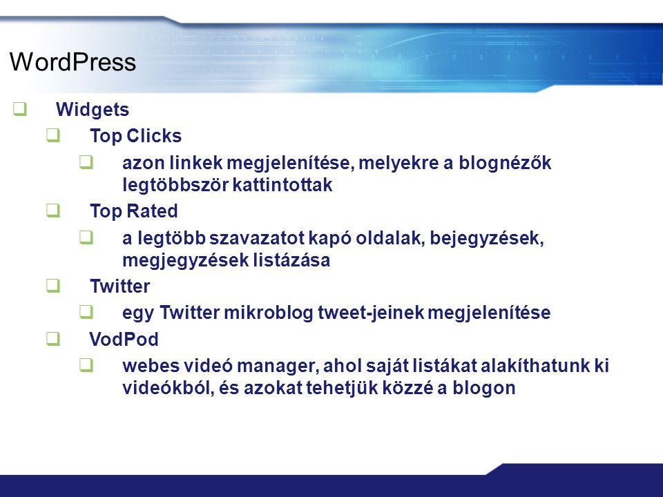 WordPress  Widgets  Top Clicks  azon linkek megjelenítése, melyekre a blognézők legtöbbször kattintottak  Top Rated  a legtöbb szavazatot kapó ol