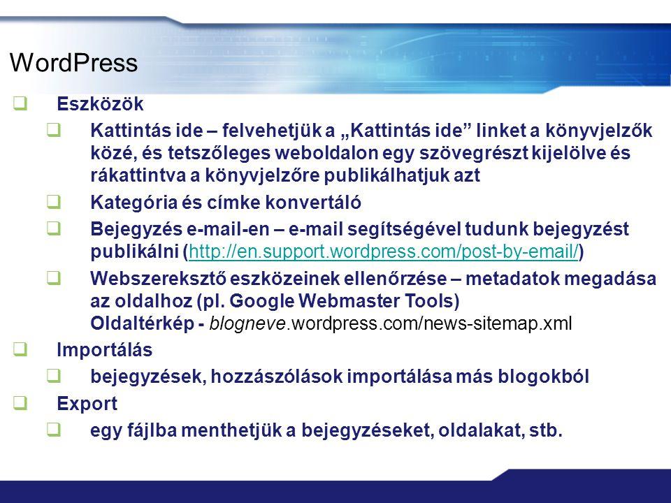 """WordPress  Eszközök  Kattintás ide – felvehetjük a """"Kattintás ide"""" linket a könyvjelzők közé, és tetszőleges weboldalon egy szövegrészt kijelölve és"""