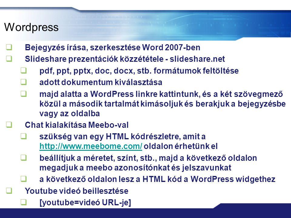 Wordpress  Bejegyzés írása, szerkesztése Word 2007-ben  Slideshare prezentációk közzététele - slideshare.net  pdf, ppt, pptx, doc, docx, stb. formá