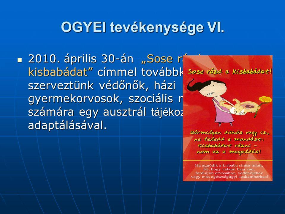 """OGYEI tevékenysége VI.  2010. április 30-án """"Sose rázd a kisbabádat"""" címmel továbbképzést szerveztünk védőnők, házi gyermekorvosok, szociális munkáso"""