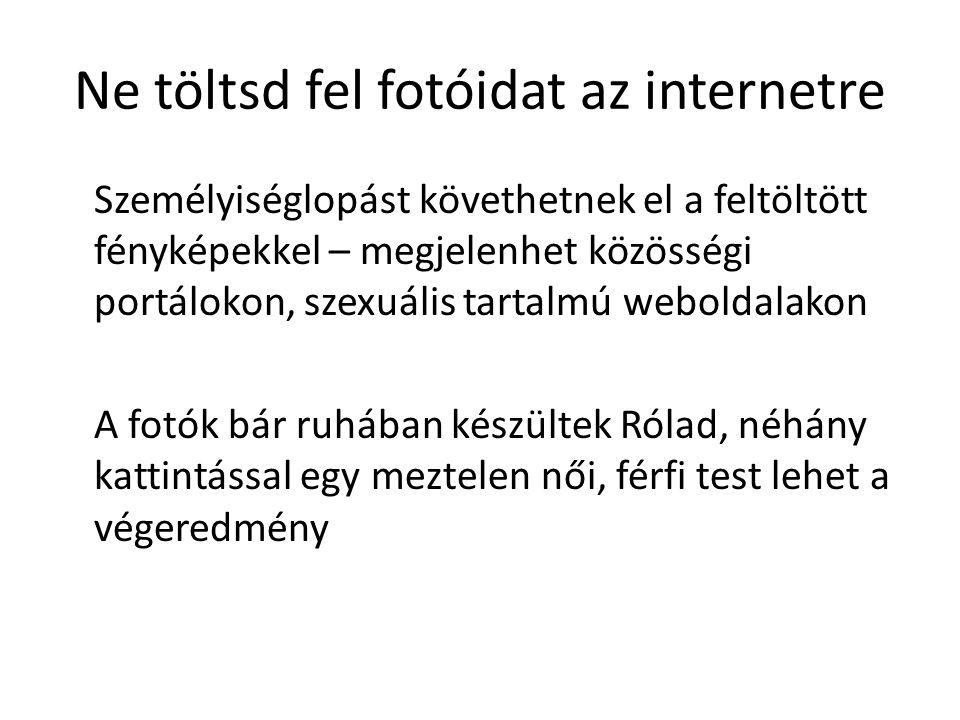 Tallózás Következőkben a Puskás Tivadar Alapítvány weboldaláról tallózunk: http://www.biztonsagosinternet.hu/node/91