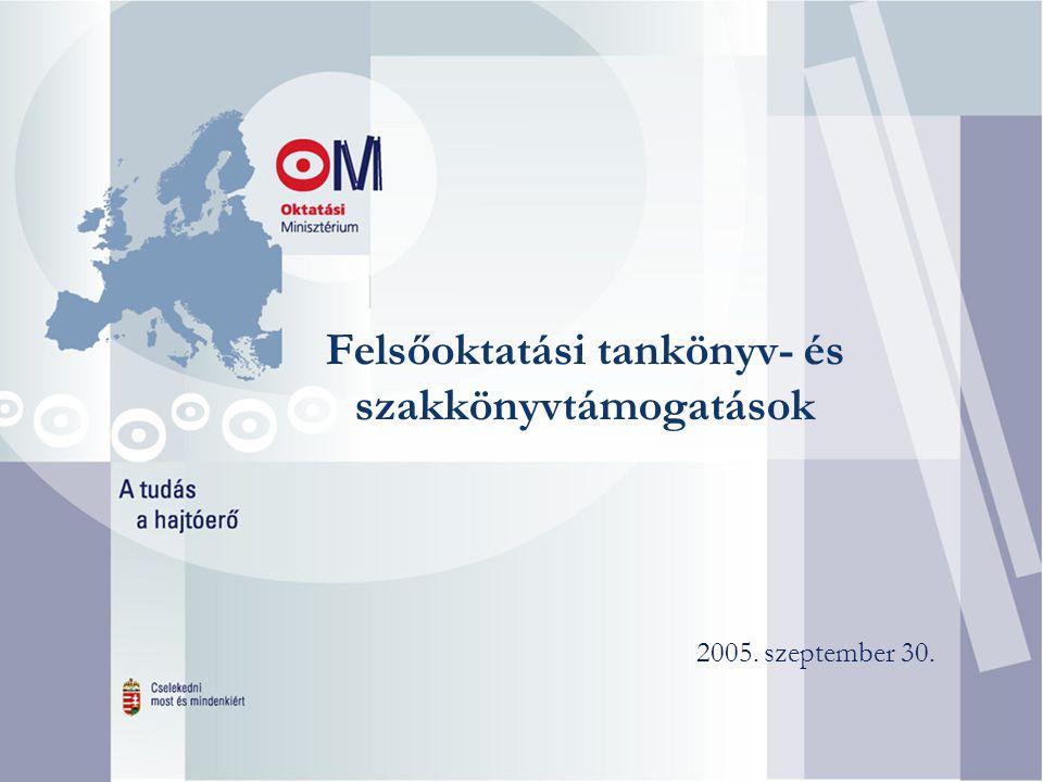 Felsőoktatási tankönyv- és szakkönyvtámogatások 2005. szeptember 30.